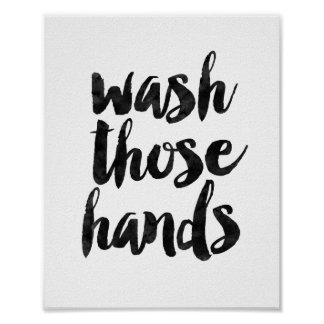 Wash Those Hands Poster