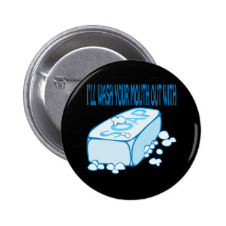 Wash Your Mouth Out 2 Inch Round Button