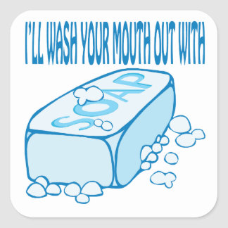 Wash Your Mouth Out Square Sticker