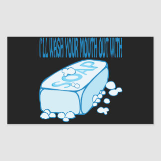 Wash Your Mouth Out Rectangular Sticker