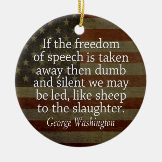 Washington Quote - Freedom of Speech Ceramic Ornament