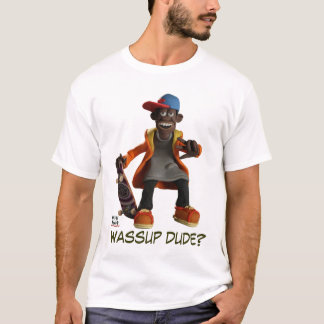 WASSUP DUDE? T-Shirt