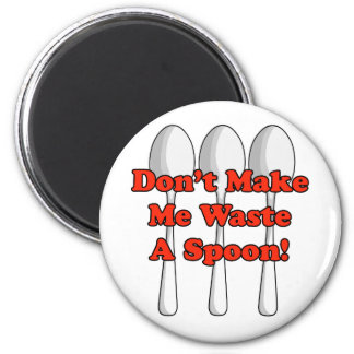 Waste A Spoon! 2 Inch Round Magnet