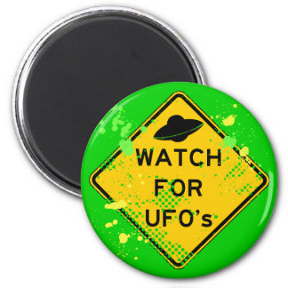WATCH FOR UFO's 2 Inch Round Magnet