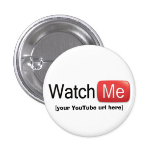 Watch Me on YouTube (Basic) 1 Inch Round Button