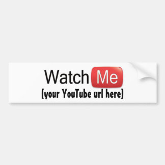 Watch Me on YouTube (Basic) Bumper Sticker