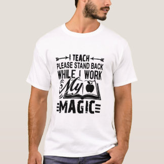 Watch me teach t-shirt