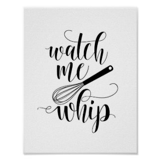 Watch me whip kitchen decor poster