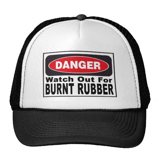 Watch Out for Burnt Rubber Mesh Hat