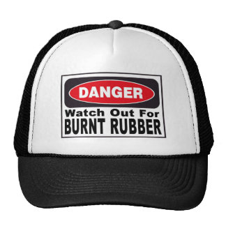 Watch Out for Burnt Rubber Trucker Hat