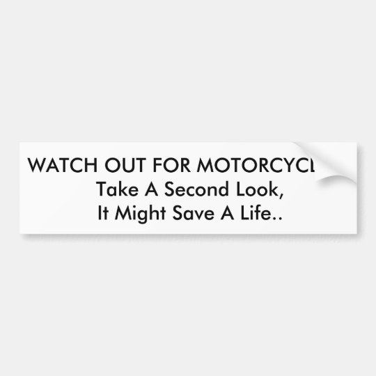 Watch Out For Motorcycles! Bumper Sticker