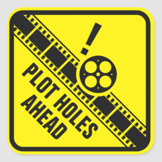 Watch Out for Plot Holes Square Sticker