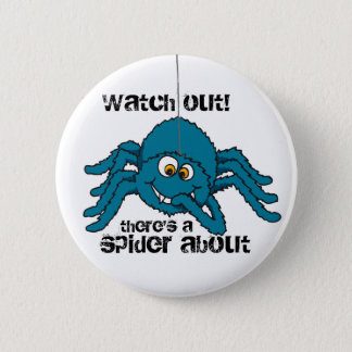 Watch out there's a spider about button/badge 2 inch round button