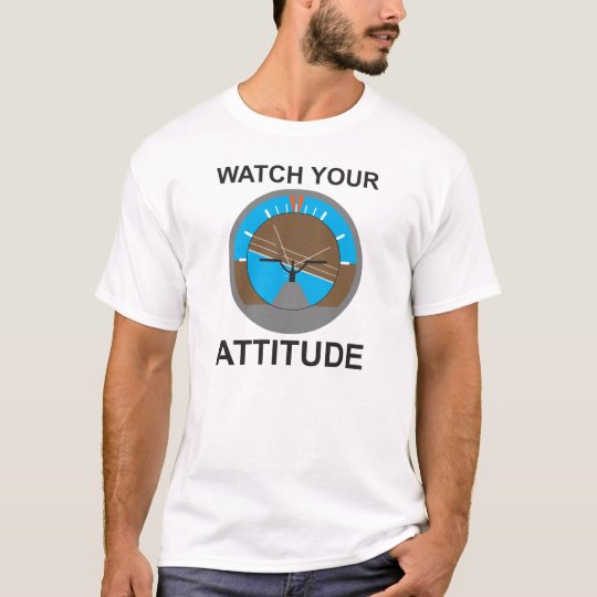 Watch Your Attitude aviation pilot's pun tees