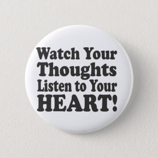 Watch Your Thoughts Listen to your HEART! - Stacke 2 Inch Round Button