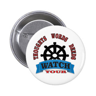 watch your thoughts words deeds 2 inch round button