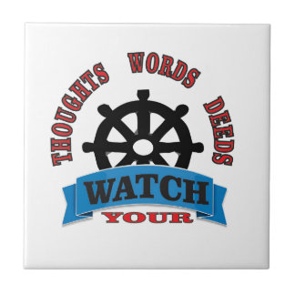 watch your thoughts words deeds ceramic tiles