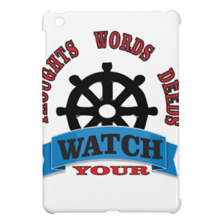 watch your thoughts words deeds iPad mini case