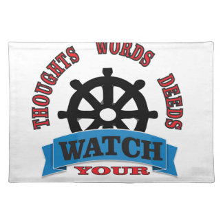 watch your thoughts words deeds placemat