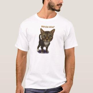 Watcha doin? T-Shirt