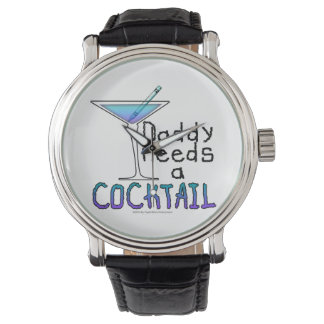 WATCHES - DADDY Needs a COCKTAIL!