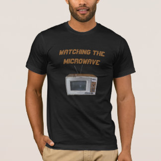 Watching the microwave T-Shirt