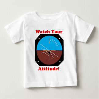 WatchYour Attitude Baby T-Shirt
