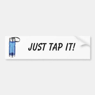 Water Bottle, Just Tap It! Bumper Sticker