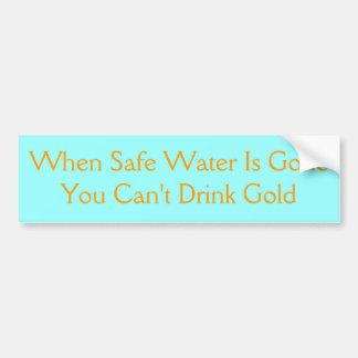 Water is precious Bumber sticker Bumper Sticker