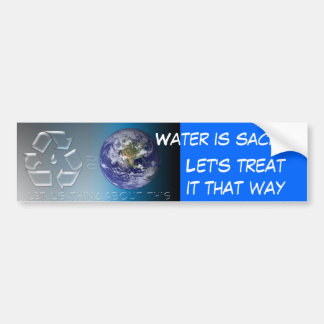 water is sacred bumper sticker