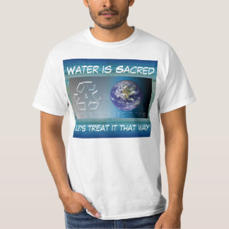 water is sacred mens shirt