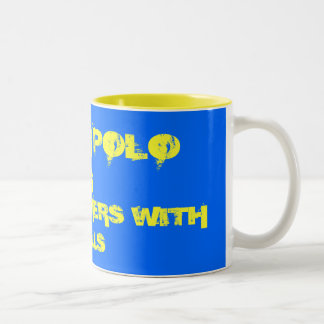 WATER POLO IS, FOR SWIMMERS WITH BALLS Two-Tone COFFEE MUG