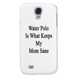 Water Polo Is What Keeps My Mom Sane Samsung Galaxy S4 Cases