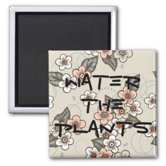 Water The Plants Reminder Square Magnet