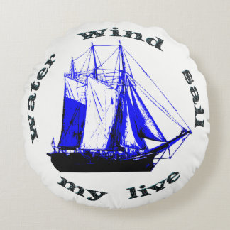 Water Wind Sail My Live Round Pillow