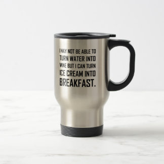 Water Wine Ice Cream Breakfast Joke Travel Mug
