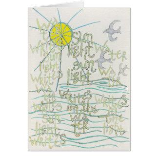 Water writes sunlight writes card