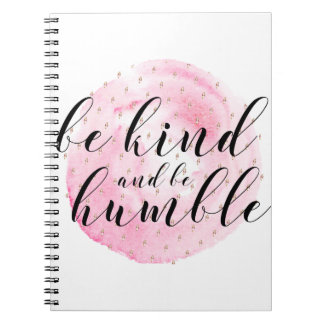 Watercolor Be Kind and Be Humble Quote Notebook