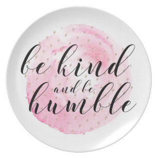 Watercolor Be Kind and Be Humble Quote Plate