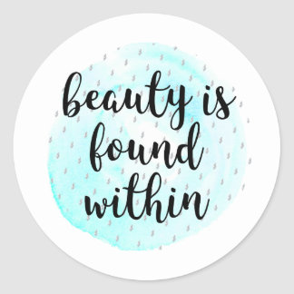 Watercolor Beauty Quote Classic Round Sticker