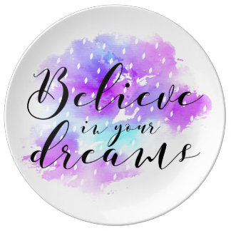 Watercolor Believe in Your Dreams Quote Plate