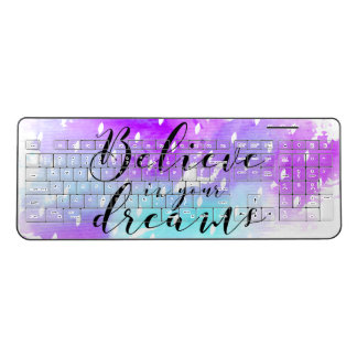 Watercolor Believe in Your Dreams Quote Wireless Keyboard