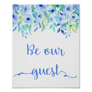 """Watercolor Blue Flowers """"Be Our Guest"""" Poster"""