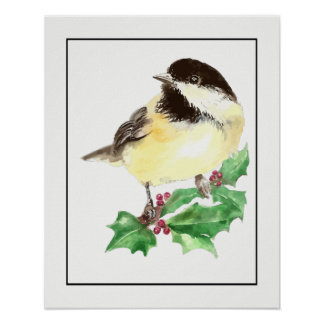Watercolor Chickadee Bird with Holly Sprig Poster