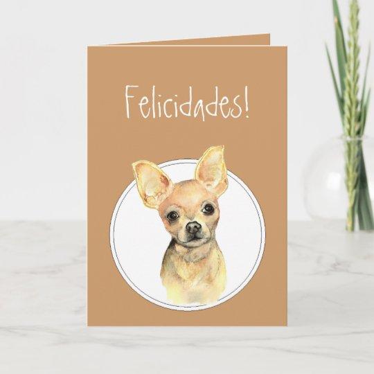 Watercolor Chihuahuafelicidades Custom Birthday Card Zazzle