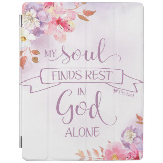Watercolor Floral, My Soul Finds Rest - Ps 62:1 iPad Cover