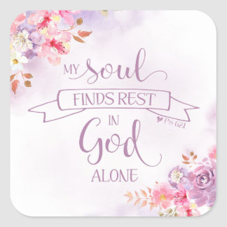 Watercolor My Soul Finds Rest, Ps 62:1 Square Sticker