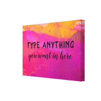 Watercolor N Typography Type Your Quotation Canvas Print