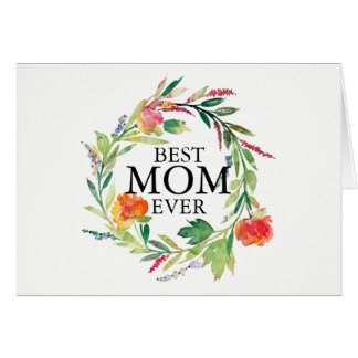Watercolors Flowers Wreath Best Mom Ever Text Card