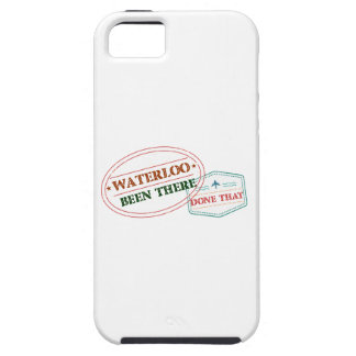 Waterloo Been there done that iPhone 5 Cases